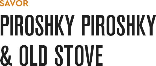 Piroshky Piroshky & Old Stove